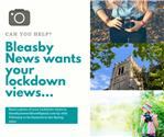 Your Lockdown Pics Needed For Bleasby News